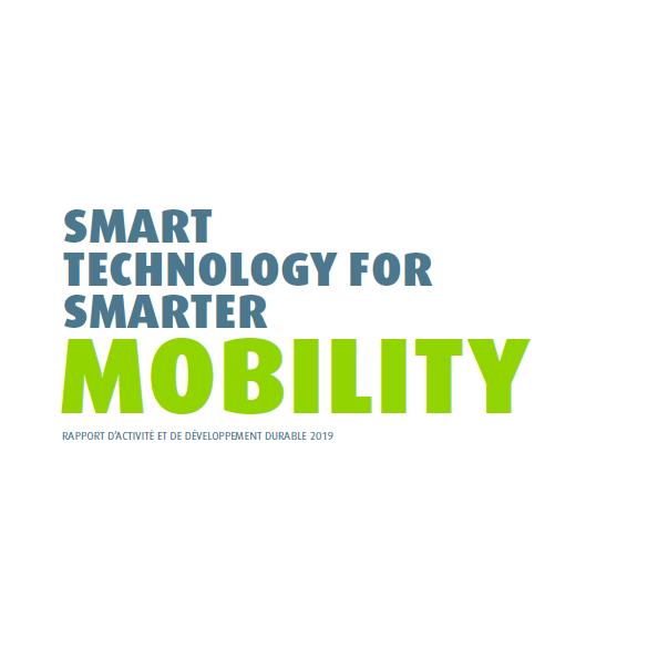 Smart technology for smarter mobility - Rapport d'activité et de développement durable 2019